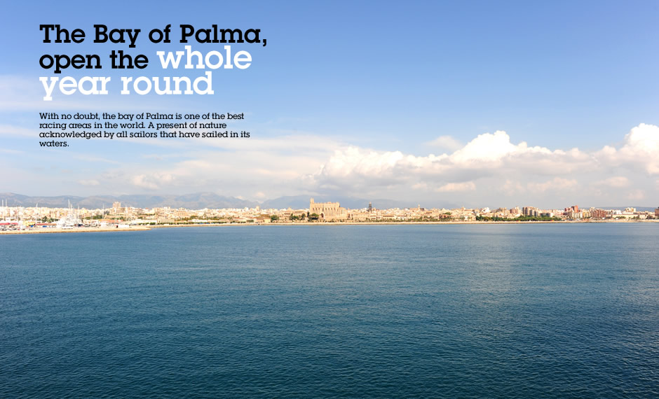 The Bay of Palma, open the whole year round